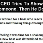 A New CEO Tries To Show Off By Firing Someone.  Then He Does This.