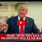 "Trump On The Iran Nuclear Deal : ""We Are Led By Very, Very Stupid People"""