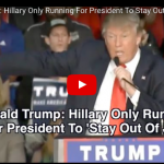"Donald Trump : Hillary Is Running For President ""Because She Wants To Stay Out Of Jail"""