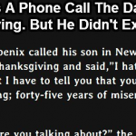 Son Gets A Phone Call The Day Before Thanksgiving.  But He Didn't Expect This.
