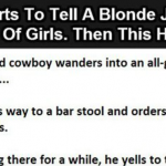 Hilarious : An Old Blind Cowboy Starts To Tell A Blonde Joke In A Bar Full Of Girls.  Then This Happens.